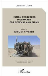 Human resources dictionary for defense and firms: Book 2 - English/French
