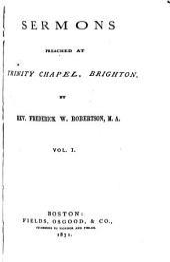 Sermons Preached at Trinity Chapel, Brighton: Volume 1