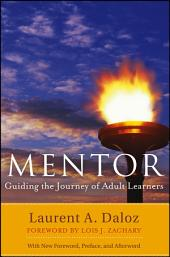 Mentor: Guiding the Journey of Adult Learners (with New Foreword, Introduction, and Afterword), Edition 2