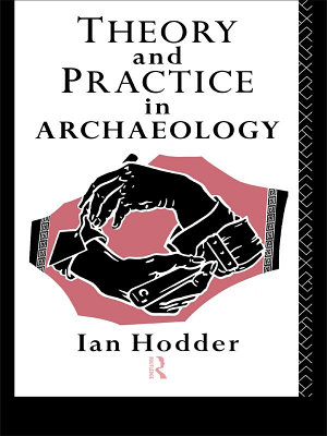 Theory and Practice in Archaeology PDF