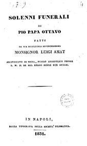 Solenni funerali di Pio papa ottavo fatti da sua eccellenza reverendissima monsignor Luigi Amat