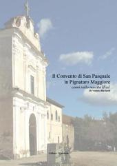 Il Convento di San Pasquale in Pignataro Maggiore: Cenni sulla nascita. II Ed.
