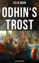 Odhin's Trost: Historischer Roman: Eine nordische Geschichte aus dem elften Jahrhundert