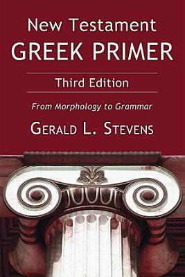 New Testament Greek Primer  Third Edition