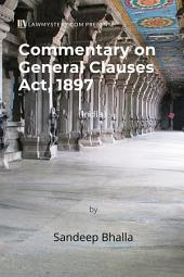 General Clauses Act, 1897 (India): (A Commentary)