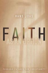 Faith as an Option: Possible Futures for Christianity