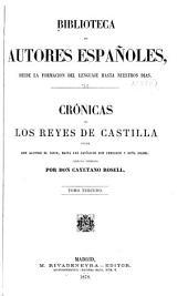 Crónicas de los reyes de Castilla: desde don Alfonso el Sabio, hasta los católicos don Fernando y doña Isabel, Volumen 70