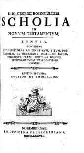 D. Io. Georgii Rosenmülleri ... Scholia in Novum Testamentum: Volume 5