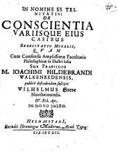 De conscientia variisque eius casibus exerc. mor