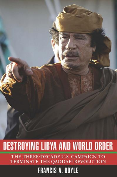 Download Destroying Libya and World Order Book