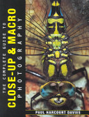 The Complete Guide to Close up   Macro Photography PDF