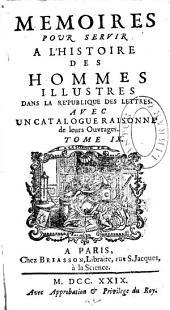 Mémoires pour servir à l'histoire des hommes illustres dans la république des lettres, avec un catalogue raisonné de leurs ouvrages ...