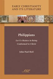 Philippians: Let Us Rejoice in Being Conformed to Christ