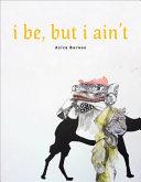 I Be But I Ain T Book PDF