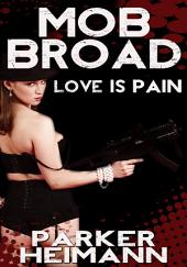 Mob Broad: Love Is Pain : Erotic Sex Story: (Adults Only Erotica)