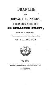 Branche des royaux lignages: chronique métrique de Guillaume Guiart. 1
