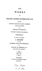 The works of ... Daniel Waterland. To which is prefixed, a review of the author's life and writings, by W. Van Mildert. [With] A general index