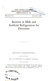 Bacteria in Milk and Artificial Refrigeration for Dairymen: Volumes 107-128