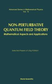 Non-Perturbative Quantum Field Theory: Mathematical Aspects and Applications