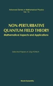 Non perturbative Quantum Field Theory  Mathematical Aspects And Applications PDF
