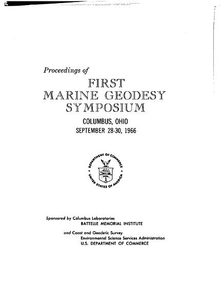 Proceedings of First Marine Geodesy Symposium  Columbus  Ohio  September 28 30  1966 PDF