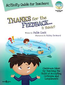 Thanks for the Feedback    I Think   Activity Guide for Teachers Book