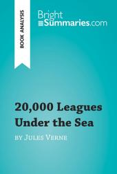 20,000 Leagues Under the Sea by Jules Verne (Book Analysis): Detailed Summary, Analysis and Reading Guide