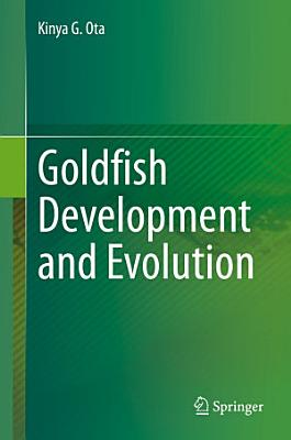 Goldfish Development and Evolution