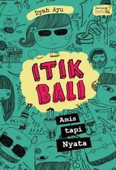 Itik Bali: Amis tapi Nyata