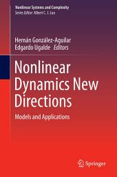 Nonlinear Dynamics New Directions: Models and Applications