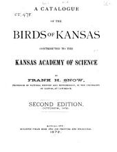 A Catalogue of the Birds of Kansas: Contributed to the Kansas Academy of Science