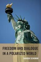 Freedom and Dialogue in a Polarized World PDF