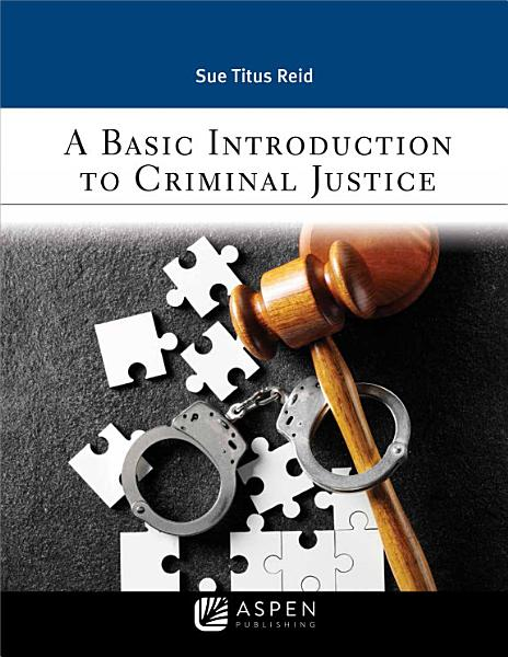 Download A Basic Introduction to Criminal Justice Book
