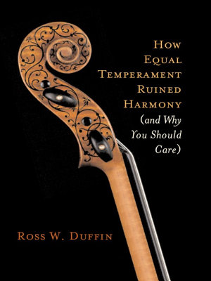 How Equal Temperament Ruined Harmony  and Why You Should Care