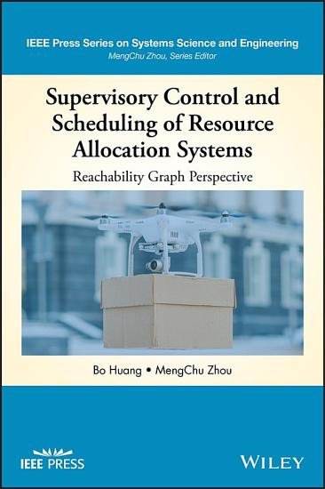 Supervisory Control and Scheduling of Resource Allocation Systems PDF
