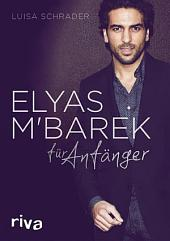 Elyas M ́Barek für Anfänger