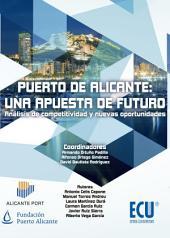 Puerto de Alicante: una apuesta de futuro. Análisis de competitividad y nuevas oportunidades