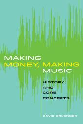 Making Money, Making Music: History and Core Concepts