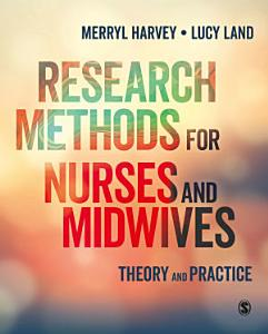 Research Methods for Nurses and Midwives Book