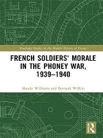 French Soldiers  Morale in the Phoney War  1939 1940 PDF