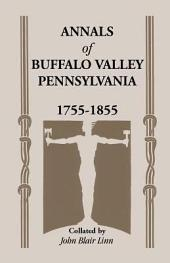Annals of Buffalo Valley, Pennsylvania, 1755-1855