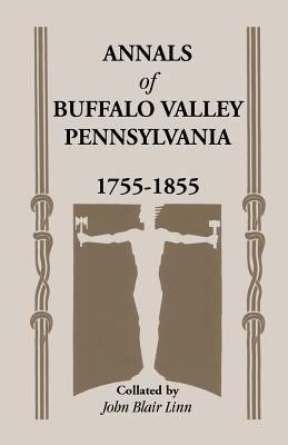 Annals of Buffalo Valley  Pennsylvania  1755 1855