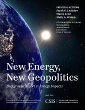 New Energy, New Geopolitics: Background Report 1: Energy Impacts