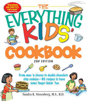 The Everything Kids  Cookbook