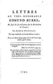 Lettres au très-honorable Edmund Burke au sujet de ses réflexions sur la Révolution de France