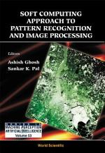 Soft Computing Approach to Pattern Recognition and Image Processing