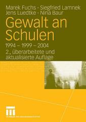 Gewalt an Schulen: 1994 - 1999 - 2004, Ausgabe 2