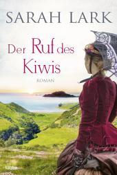 Der Ruf des Kiwis: Roman