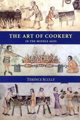 The Art of Cookery in the Middle Ages PDF