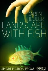 Landscape, with Fish: Short Story